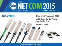 Welcome to visit 10Gtek at  NETCOM 2015