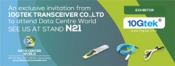 An exclusive invitation to Data Centre World 2017, see 10Gtek at stand N21