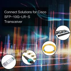 Connect Solutions for Cisco SFP-10G-LR-S Transceiver