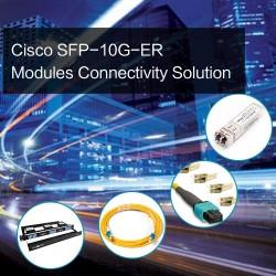 Cisco SFP-10G-ERModulesConnectivity Solution